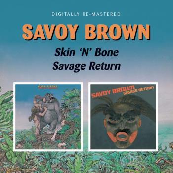 Skin 'n' Bone/Savage Return