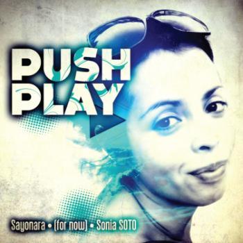 Push Play - Sayonara (For Now)