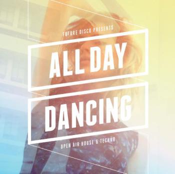 Future Disco Presents All Day Dancing
