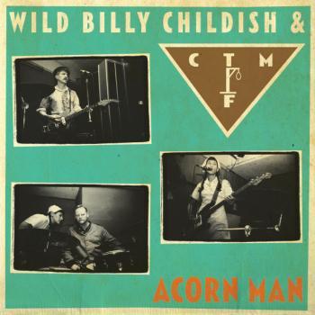 Wild Billy Childish & CTMF: Acorn Man