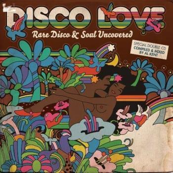 Disco Love - Rare Disco And Soul Uncovered