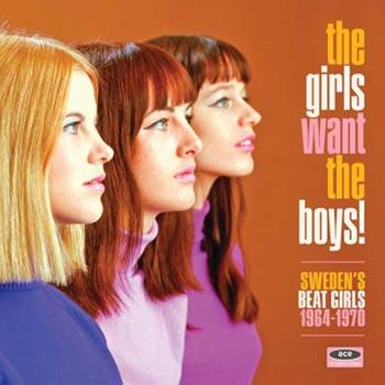 Girls Want The Boys! Sweden's Beat Girls 1964-70