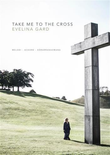 Take Me To The Cross - Notbok