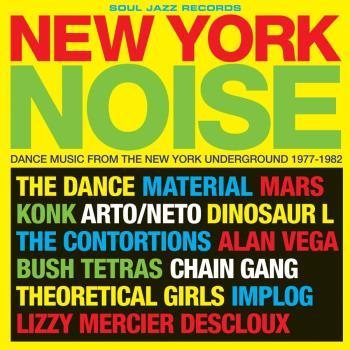 New York Noise - Dance NYC Underground 1977-82