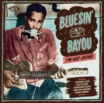 Bluesin' by the Bayou - I'm Not Jiving
