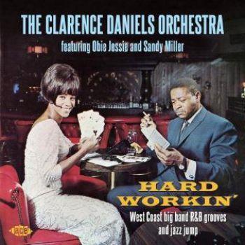 Clarence Daniels Orchestra: Hard Workin'