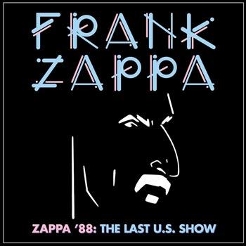 Zappa '88 / Last U.S. show (Import)