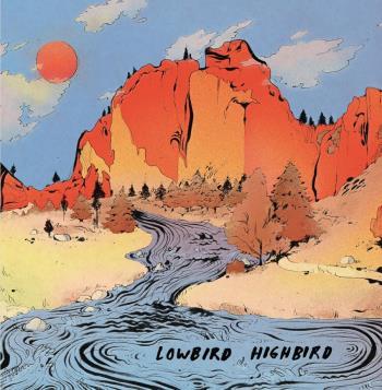Lowbird Highbird
