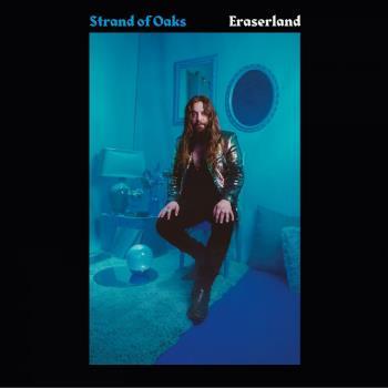 Strand Of Oaks: Eraserland 2019
