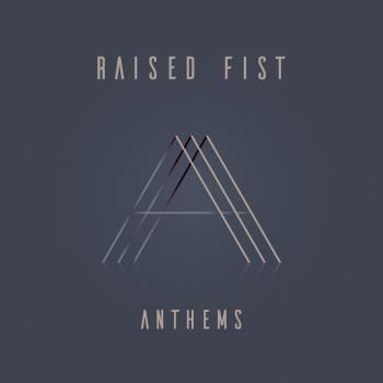 Raised Fist: Anthems 2019