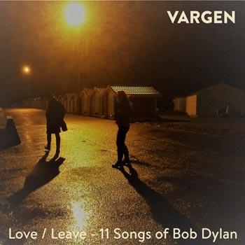 Love/Leave - 11 songs of Bob Dylan 2020