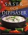 Såser Och Dippsåser Inspirerande Klassiska Och Nya Recept Från Hela Världen
