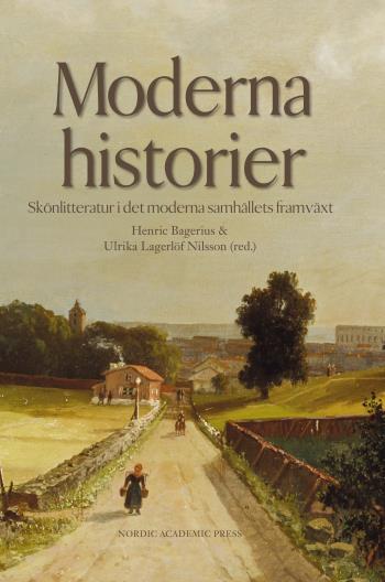 Moderna Historier - Skönlitteratur I Det Moderna Samhällets Framväxt
