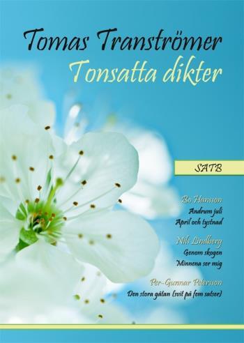 Tomas Tranströmer Tonsatta Dikter Satb