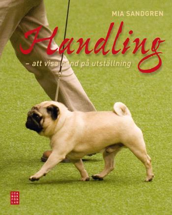 Handling - Att Visa Hund På Utställning