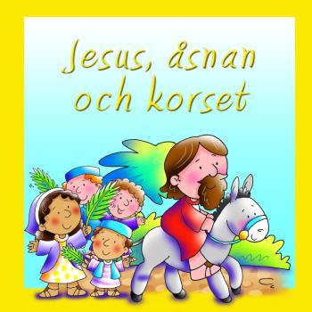 Jesus, Åsnan Och Korset