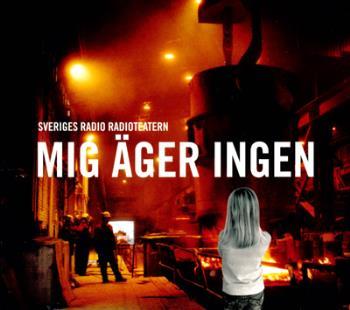 Mig Äger Ingen - Radioteatern