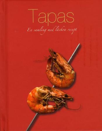 Tapas - En Samling Med Läckra Recept