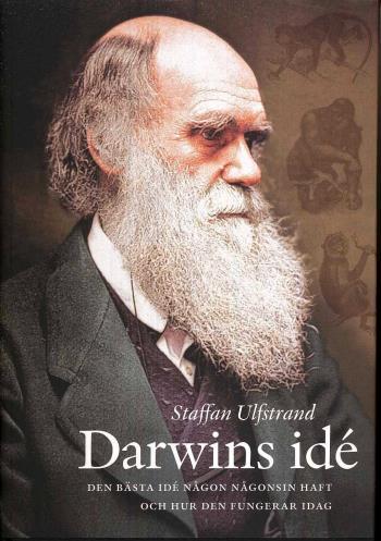Darwins Idé - Den Bästa Idé Någon Någonsin Haft Och Hur Den Fungerar Idag