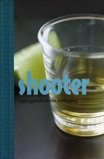 Shooter - Uppiggande Shots Med Sting