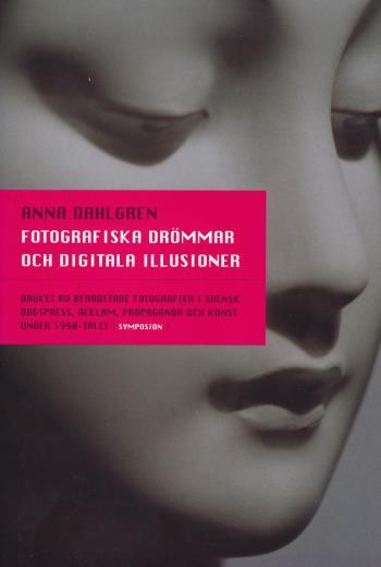 Fotografiska Drömmar Och Digitala Illusioner - Bruket Av Bearbetade Fotogra