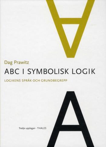 Abc I Symbolisk Logik - Logikens Språk Och Grundbegrepp