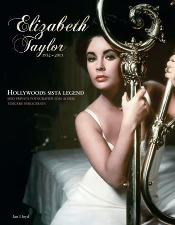 Elizabeth Taylor - Den Sista Hollywoodlegenden 1932-2011