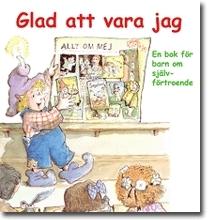 Glad Att Vara Jag - En Bok För Barn Om Självförtroende