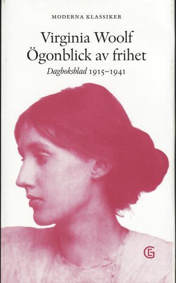Ögonblick Av Frihet - Dagboksblad 1915-1941