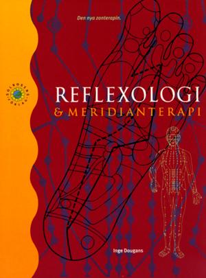 Reflexologi Och Meridianterapi - Den Nya Zonterapin