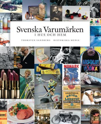 Svenska Varumärken I Hus Och Hem - Historia, Entreprenörer, Produkter