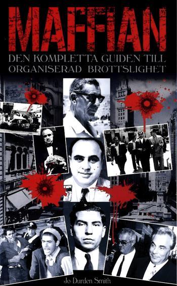 Maffian - Den Kompletta Guiden Till Organiserad Brottslighet