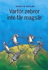 Varför Zebror Inte Får Magsår - Om Stress, Stressrelaterade Sjukdomar Och K