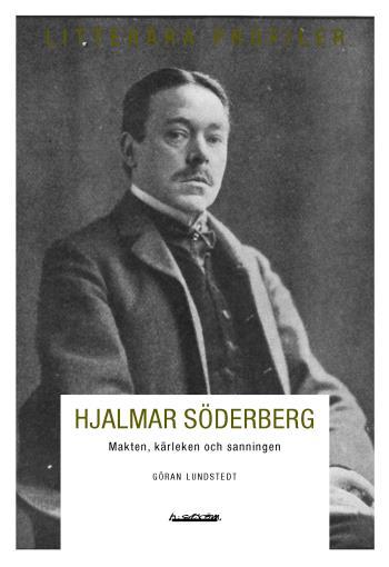 Hjalmar Söderberg - Makten, Kärleken Och Sanningen