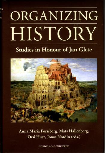 Organizing History - Studies In Honour Of Jan Glete