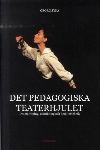 Det Pedagogiska Teaterhjulet - Dramaträning, Textträning Och Berättarteknik
