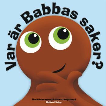 Babblarna Babblarna  Var är Babbas saker