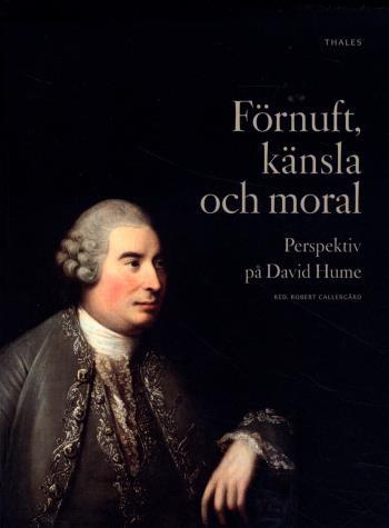 Förnuft, Känsla Och Moral - Perspektiv På David Hume