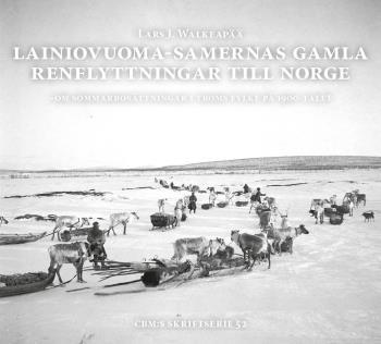 Lainiovuoma-samernas Gamla Renflyttningar Till Norge - Om Sommarbosättningar I Troms Fylke På 1900-talet