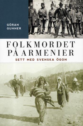 Folkmordet På Armenier - Sett Med Svenska Ögon