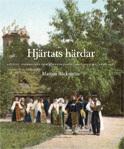 Hjärtats Härdar - Folkliv, Folkmuseer Och Minnesmärken I Skandinavien, 1808-1907