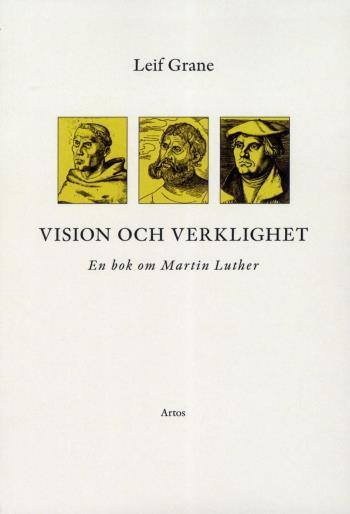Vision Och Verklighet - En Bok Om Martin Luther