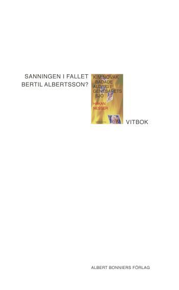 Sanningen I Fallet Bertil Albertsson? - Vitbok
