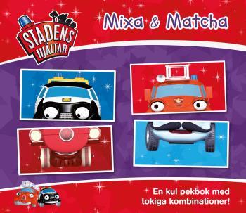 Stadens Hjältar - Mixa Matcha