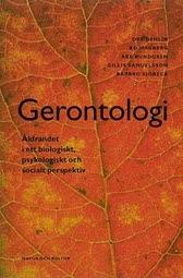 Gerontologi - Åldrandet I Ett Biologiskt, Psykologiskt Och Socia