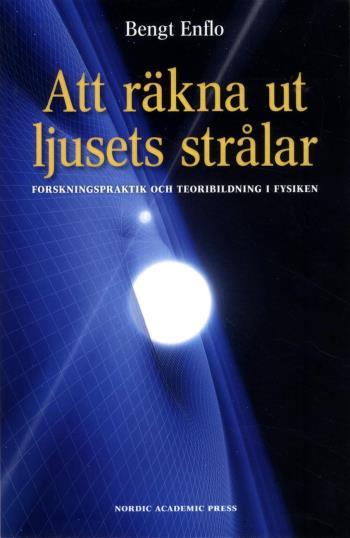 Att Räkna Ut Ljusets Strålar - Forskningspraktik Och Teoribildning I Fysiken