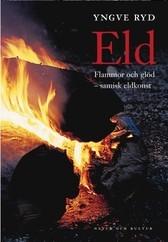 Eld - Flammor Och Glöd - Samisk Eldkonst