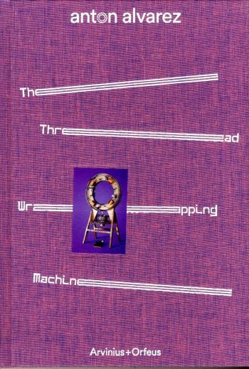 Anton Alvarez - Thread Wrapping Machine