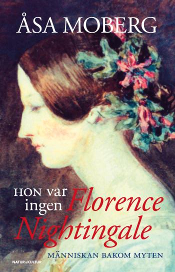 Hon Var Ingen Florence Nightingale - Människan Bakom Myten