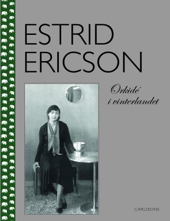 Estrid Ericson - Orkidé I Vinterlandet